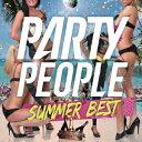 PARTY PEOPLE SUMMER BEST MIXED BY DJ KAZ [ DJ KAZ ]