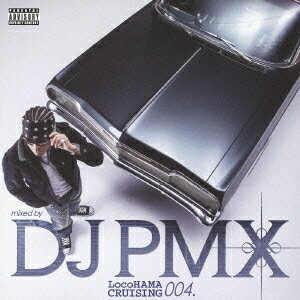 LocoHAMA CRUISING 004. [ DJ PMX ]