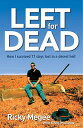Left for Dead: How I Survived 71 Days in the Outback [ Ricky Megee ]