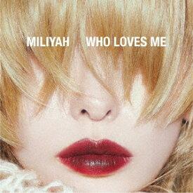 【楽天ブックス限定先着特典】WHO LOVES ME(オリジナルアクリルキーホルダー) [ 加藤ミリヤ ]