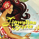 ハワイアン・ブリーズ 〜 リラックス・ウィズ・ハワイアン・スタンダード・ソングス