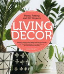 Living Decor: Plants, Potting and DIY Projects