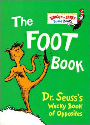 The Foot Book: Dr. Seuss's Wacky Book of Opposites FOOT BK-BOARD (Bright & Early Board Books) [ Dr Seuss ]