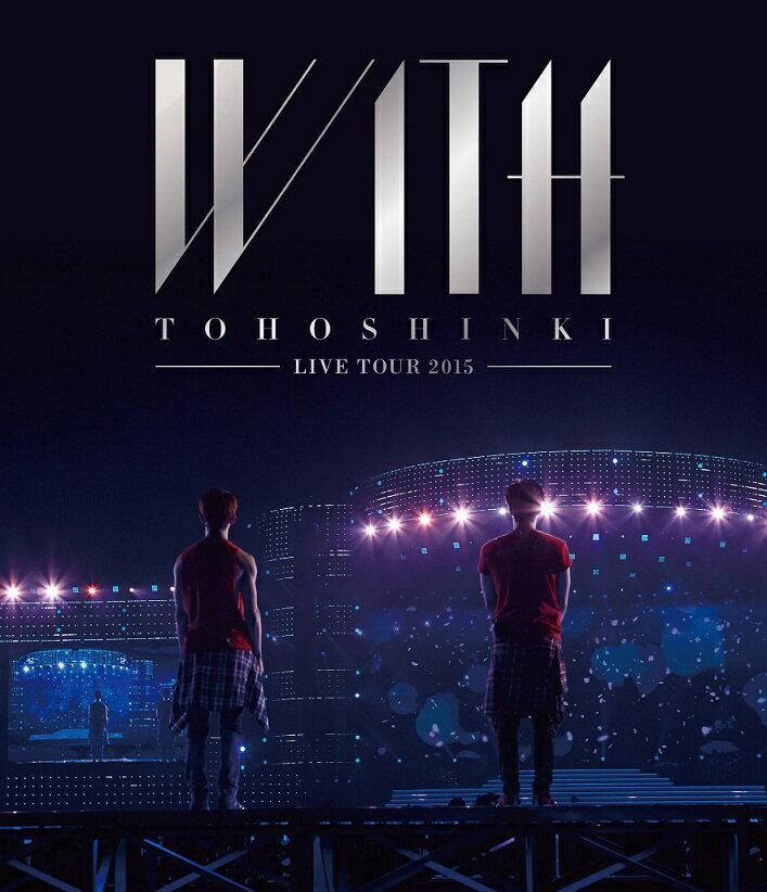 【ポスター無し】 東方神起 LIVE TOUR 2015 WITH 【Blu-ray】 [ 東方神起 ]