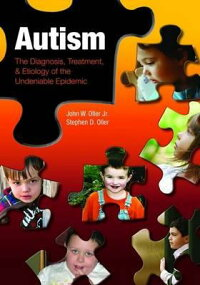 Autism:TheDiagnosis,Treatment,&EtiologyoftheUndeniableEpidemic