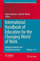 International Handbook of Education for the Changing World of Work 6 Volume Set: Bridging Academic a