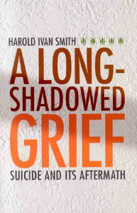A_Long-Shadowed_Grief:_Suicide