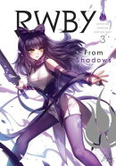 Rwby: Official Manga Anthology, Vol. 3: From Shadows