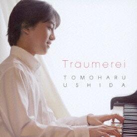 トロイメライ〜ロマンティック・ピアノ名曲集 (初回限定盤 CD+DVD) [ 牛田智大 ]