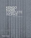 KENGO KUMA:COMPLETE WORKS(H)