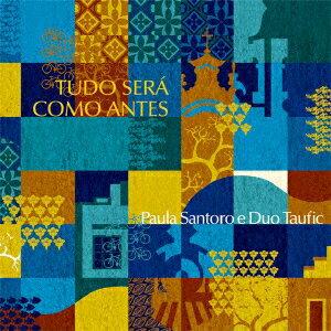 TUDO SERA COMO ANTES [ パウラ・サントーロ&デュオ・タウフィッキ ]