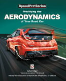 Modifying the Aerodynamics of Your Road Car: Step-By-Step Instructions to Improve the Aerodynamics o