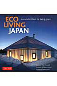 Eco living Japan sustainable ideas for liv [ ディアナ・マクドナルド ]