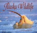 Alaska Wildlife Impressions ALASKA WILDLIFE IMPRESSIONS [ Steven Kazlowski ]