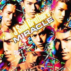MIRACLE [ 三代目 J Soul Brothers ]