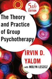 THEORY & PRACTICE OF GROUP PSYCHOTHERAPY [ IRVIN D./LESZCZ YALOM, MOLYN ]