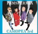PAMSPERMIA [ CASIOPEA 3rd ]