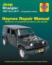 Jeep Wrangler, 1987 Thru 2017 Haynes Repair Manual: All Gasoline Models - Based on a Complete Teardo JEEP WRAN…