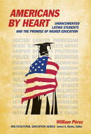 Americans by Heart: Undocumented Latino Students and the Promise of Higher Education