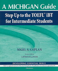A Michigan Guide: Step Up to the TOEFL iBT for Intermediate Students: Developing Essential Skills [W