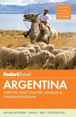 Fodor's Argentina: With the Wine Country, Uruguay & Chilean Patagonia FODOR ARGENTINA 8/E (Full-Color Travel Guide) [ Fodor's Travel Guides ]