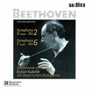 ベートーヴェン:交響曲第2番/第6番≪田園≫ [ ラファエル・クーベリック ]