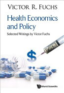 Health Economics and Policy: Health Economics and Policy Selected Writings by Victor Fuchs