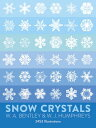 Snow Crystals SNOW CRYSTALS (Dover Pictorial Archives) [ W. A. Bentley ]