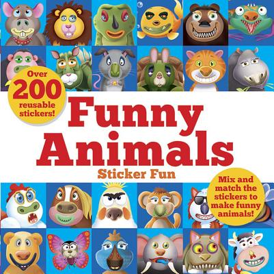 Funny Animals Sticker Fun: Mix and Match the Stickers to Make Funny Animals FUNNY ANIMALS STICKER FUN (Dover Children's Activity Books) [ Barry Green ]