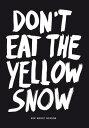 Don't Eat the Yellow Snow: Pop Music Wisdom [ Marcus Kraft ]
