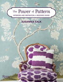 The Power of Pattern: Interiors and Inspiration: A Resource Guide