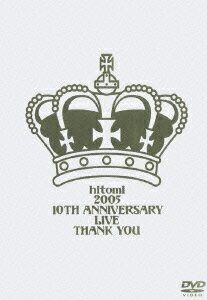 hitomi 2005 10TH ANNIVERSARY LIVE THANK YOU [ hitomi ]