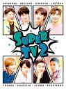 SUPER TV2 [ SUPER JUNIOR ]