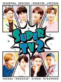 SUPER TV2 [ SUPER JUNIOR ]