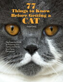 77 Things to Know Before Getting a Cat: The Essential Guide to Preparing Your Family and Home for a