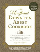 The Unofficial Downton Abbey Cookbook: From Lady Mary's Crab Canapes to Daisy's Mousse Au Chocolat