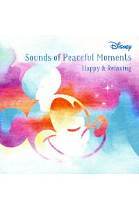 DisneySoundsofPeacefulMoment〜Happy/Relax〜[ディズニー]