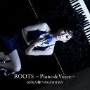 ROOTS〜Piano & Voice〜 (初回限定盤 CD+DVD) [ 中島美嘉 ] ランキングお取り寄せ