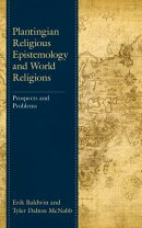 Plantingian Religious Epistemology and World Religions: Prospects and Problems