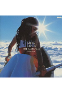 LOVEISTHEMESSAGE[MISIA]