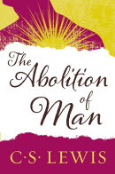 The Abolition of Man: Readings for Meditation and Reflection