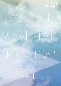 アイドリッシュセブン 2nd LIVE「REUNION」 DAY1 [ IDOLiSH7/TRIGGER/Re:vale/ZOOL ]