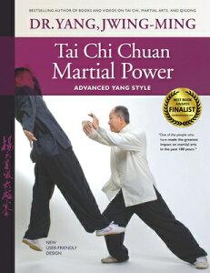 Tai Chi Chuan Martial Power: Advanced Yang Style TAI CHI CHUAN MARTIAL POWER 3/ [ Jwing-Ming Yang ]