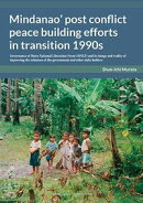 Mindanao' post conflict peace building efforts in transition 1990s