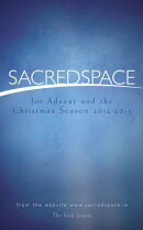 Sacred Space for Advent and the Christmas Season 2012-2013: December 2, 2012, to January 6, 2013