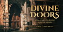 Divine Doors: Behind Every Door Lies Adventure, Mystery and Inspiration