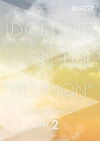 アイドリッシュセブン 2nd LIVE「REUNION」 DAY2 [ IDOLiSH7/TRIGGER/Re:vale/ZOOL ]