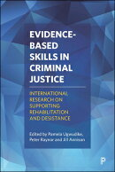Evidence-Based Skills in Criminal Justice: International Research on Supporting Rehabilitation and D