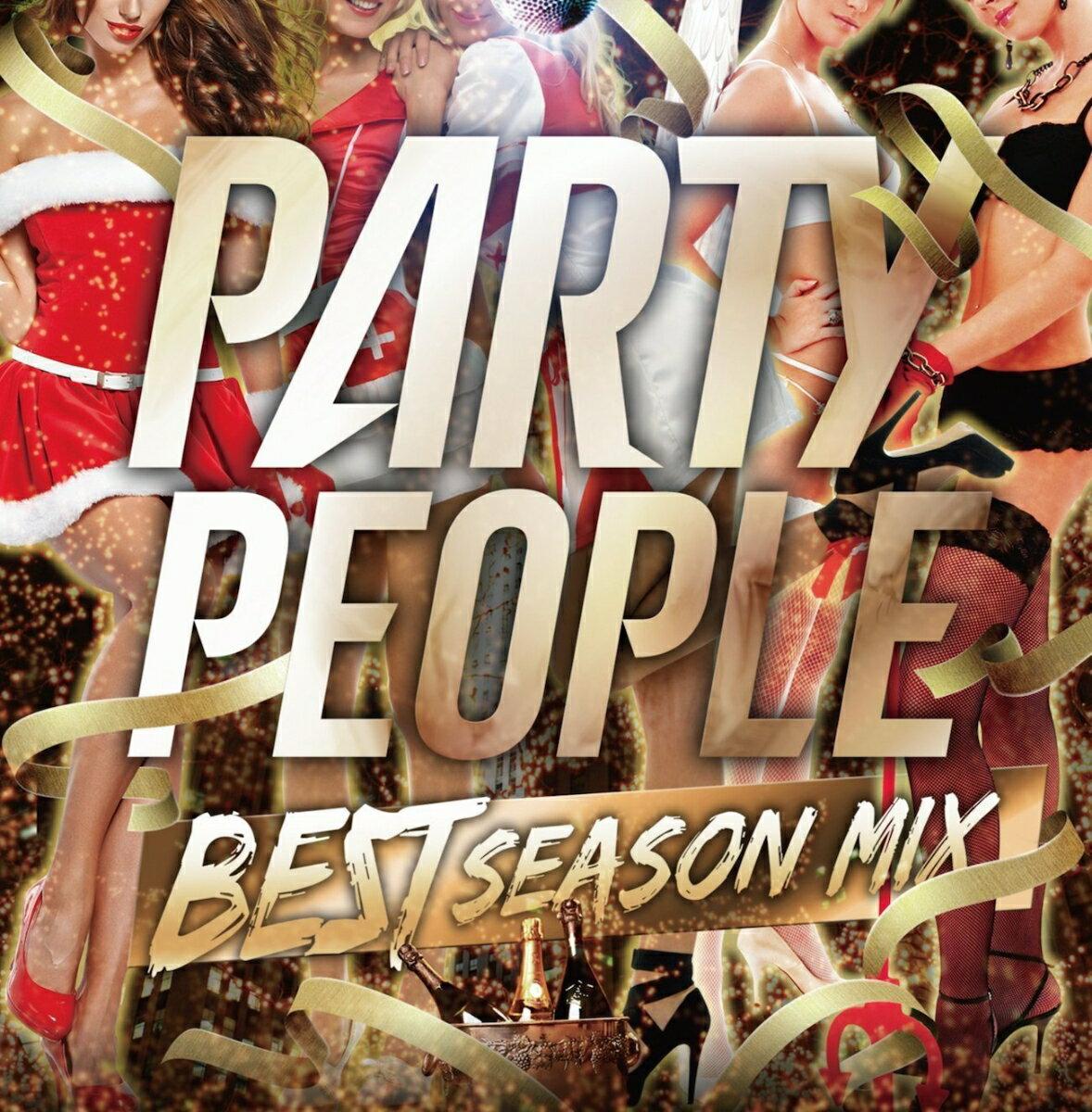PARTY PEOPLE -BEST SEASON MIX- mixed by DJ KAZ [ DJ KAZ ]