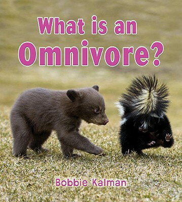 What Is an Omnivore? WHAT IS AN OMNIVORE (Big Science Ideas (Paperback)) [ Bobbie Kalman ]
